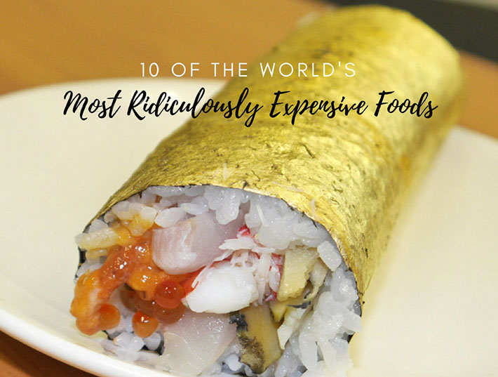 Expensive Foods In The World