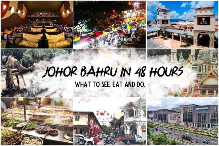 JOHOR BAHRU IN 48 HOURS