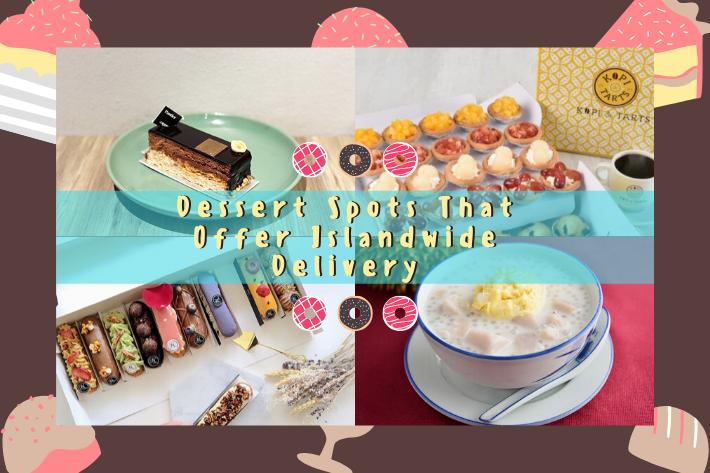 Dessert Spots That Offer Islandwide Delivery