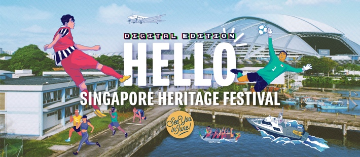 SINGAPORE HERITAGE FESTIVAL DIGITAL EDITION