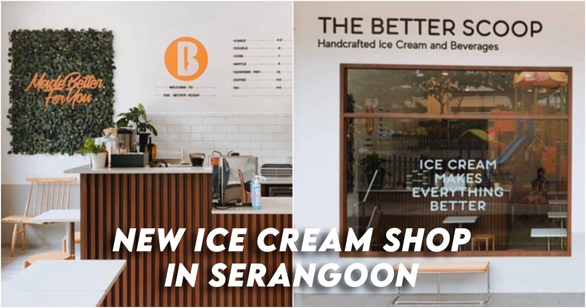The Better Scoop Serangoon